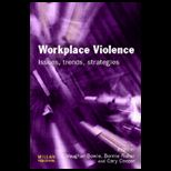 Workplace Violence : Issues, Trends, Strategies