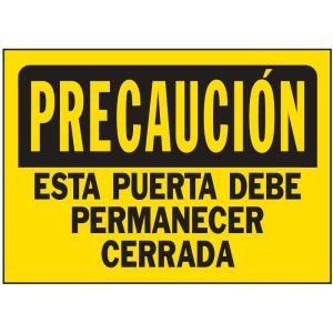 HY KO 10 in. x 14 in. Plastic Precaucion Esta Puerta Debe Permanecer Cerrada Sign 21259