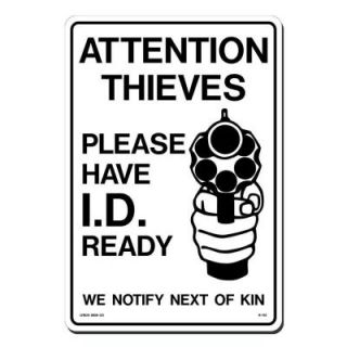 Lynch Sign 10 in. x 14 in. Black on White Plastic Attention Thieves Please Have ID Ready Sign R 113