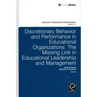 Discretionary Behavior and Performance in Education: The Missing Link in Educational Leadership and Management, Duyar, Ibrahim: Textbooks