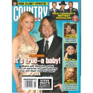 Nicole Kidman & Keith Urban It's True   a Baby / Pick Country's Hottest Bachelor / Faith Hill Will She Be a Future First Lady? / Mindy McCready Her Life After Getting Out of Jail Early (Country Weekly, Volume 15, Number 3, February 11, 2008