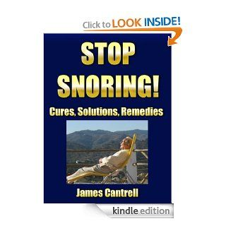 Stop Snoring Cures, Solutions, Remedies eBook James Cantrell Kindle Store