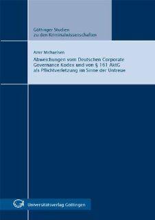Abweichungen vom Deutschen Corporate Governance Kodex und von �161 AktG als Pflichtverletzung im Sinne der Untreue: Amir Michaelsen: Bücher