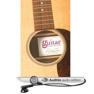 Guitar An American Life (Audible Audio Edition) Tim Brookes Books