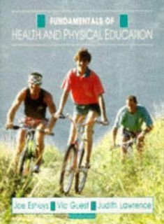 Fundamentals: Health and Physical Education: Jo Eshuys, Vic Guest, Judith Lawrence, Coleen Jackson, Dee Bunnage: 9780435130008: Books