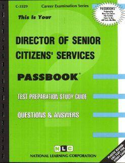 Director of Senior Citizens Services(Passbooks): Jack Rudman: 9780837333298: Books