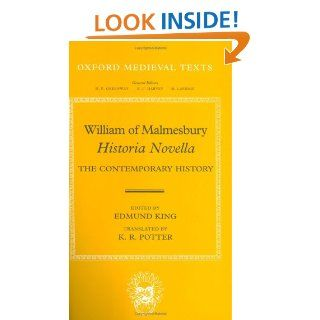 William of Malmesbury: Historia Novella: The Contemporary History (Oxford Medieval Texts) (9780198201922): William of Malmesbury, Edmund King, K. R. Potter: Books