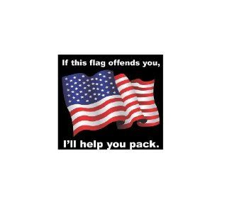 """""""If this flag offends you, I'll help you pack"""" premium vinyl decal (8"""" W x 7.2"""" H)"""