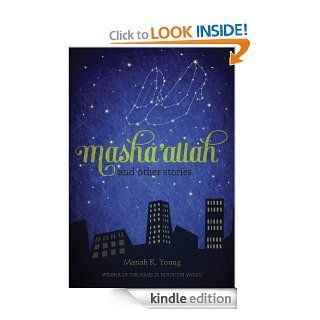 Masha'allah and Other Stories eBook: Mariah K. Young: Kindle Store