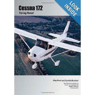 Cessna 172 Training Manual Danielle Bruckert, Oleg Roud 9781463675448 Books