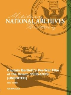 Captain Bartlett's Pre War Film of the Orient, 1935 1939 [UNEDITED]: CreateSpace:  Instant Video