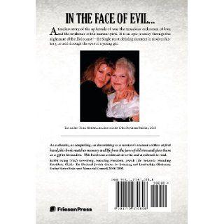 In the Face of Evil Based on the Life of Dina Frydman Balbien Tema N. Merback, Dina Frydman Balbien 9781770670808 Books