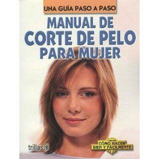 Manual De Corte De Pelo Para Mujer (Spanish Edition) Luis Lesur 9789682460906 Books