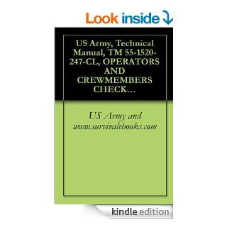 US Army, Technical Manual, TM 55 1520 247 CL, OPERATORS AND CREWMEMBERS CHECKLIST, ARMY MODELS EH 1H/X HELI, 1983 eBook US Army and www.survivalebooks Kindle Store