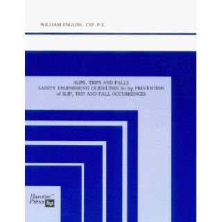 Slips, Trips and Falls: William English: 9780965346214: Books