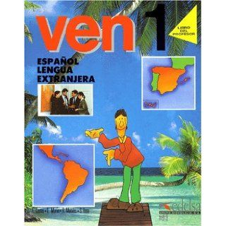 Curso De Espanol Para Extranjeros. Ven 1 (Edicion Especial Profesor): Teacher's Book 1 (Including Student's Book) (Spanish Edition): 9788477110477: Books