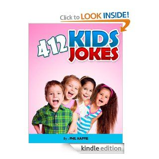 412 Kids Jokes (4 Books in 1!   Contains Knock Knock Jokes, Animal Jokes, Computer Jokes, Elephant Jokes.)   Kindle edition by Phil Happie. Children Kindle eBooks @ .