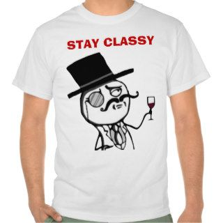 Stay Classy Internet meme face T shirts