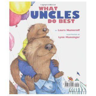 What Aunts Do Best/What Uncles Do Best Laura Numeroff, Lynn Munsinger 9780689848254 Books