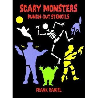 Scary Monsters Punch Out Stencils Frank Daniel 9780486286754 Books