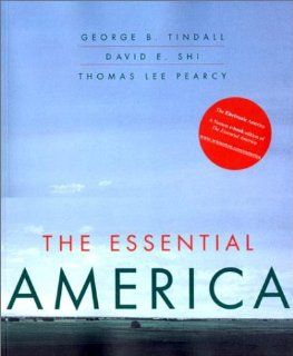 The Essential America (Vol. One Volume) (9780393976991) George Brown Tindall, David E. Shi, Thomas Lee Pearcy Books