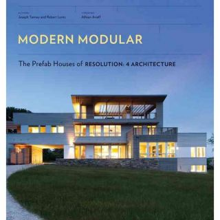 Modern Modular: The Prefab Houses of Resolution: 4 Architecture, Tanney, Joe: Art, Music & Photography
