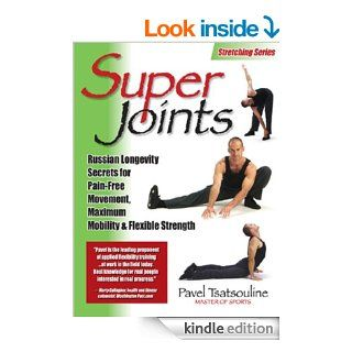 Super Joints eBook: Pavel Tsatsouline: Kindle Store