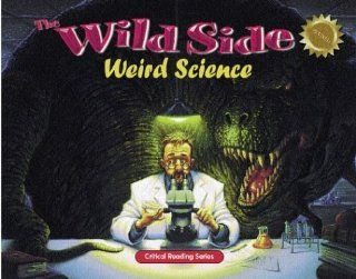 The Wild Side: Weird Science; critical reading skills: Henry & Melissa Billings: 9780809295197: Books