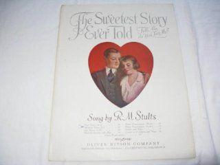 THE SWEETEST STORY EVER TOLD STULTS 1920 SHEET MUSIC SHEET MUSIC FOLDER 416: Music