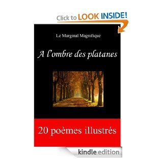 A l'ombre des platanes (French Edition) eBook: Le Marginal Magnifique, LMM �ditions: Kindle Store