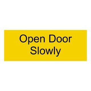 Open Door Slowly Engraved Sign EGRE 495 BLKonYLW Exit Gates or Doors : Business And Store Signs : Office Products