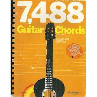 7, 488 Guitar Chords: 34 types of chords in all keys, fully explaining the resources of the fingerboard: Jay Arnold: 9780849404504: Books