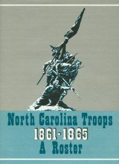 North Carolina Troops, 1861 1865: A Roster (Volume VI: Infantry, 16th 18th, and 20th 21st Regiments) (9780865260115): Weymouth T. Jordan Jr. and Louis H. Manarin: Books