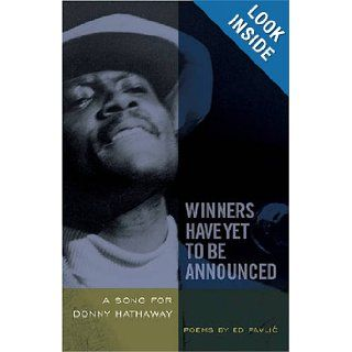 Winners Have Yet to Be Announced: A Song for Donny Hathaway: Ed Pavlic: 9780820330976: Books