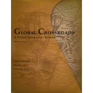Global Crossroads: A World Literature Reader: Luis A. Iglesias: 9781598711820: Books