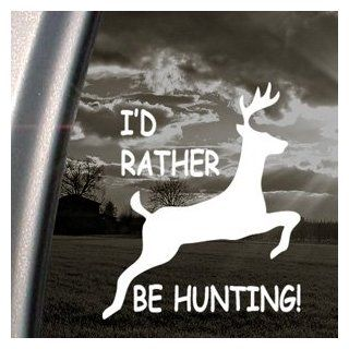 I'd Rather Be Hunting Decal Deer Hunter Car Sticker   Automotive Decals