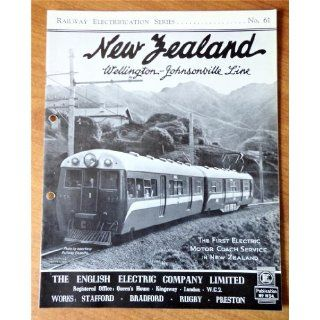 New Zealand Wellington Johnsonville Line: The First Electric Motor Coach Service in New Zealand, Publication No. W34 (English Electric Railway Electrification Series No. 61): The English Electric Company Limited: Books
