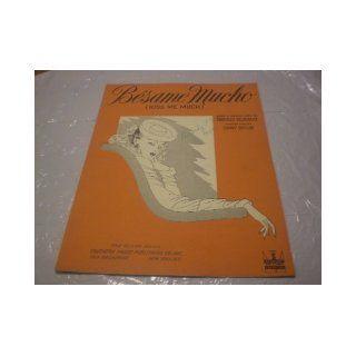 BESAME MUCHO CONSUELO VELAZQUEZ 1943 SHEET MUSIC FOLDER 539: BESAME MUCHO CONSUELO VELAZQUEZ 1943 SHEET MUSIC FOLDER 539: Books