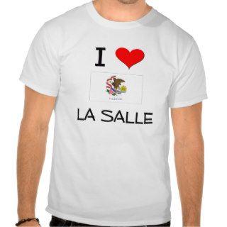 I Love LA SALLE Illinois Tee Shirts