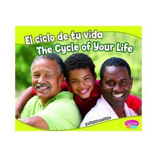 El ciclo de tu vida/The Cycle of Your Life (La salud y tu cuerpo/Health and Your Body) (Multilingual Edition): Rebecca Weber: 9781429668941: Books