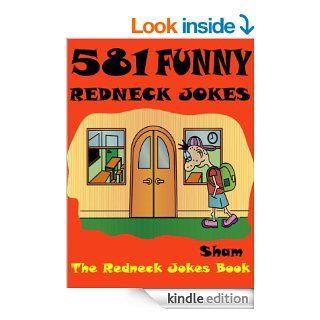 Jokes Redneck Jokes : 581 Funny Redneck Jokes eBook: Sham: Kindle Store