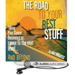 The Road to Your Best Stuff (Audible Audio Edition) Mike Williams Books