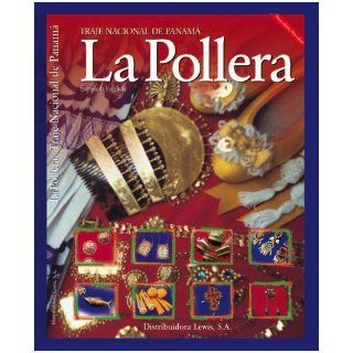 La Pollera   Traje Nacional de Panama (Spanish and English Edition): S.A. Distribuidora Lewis: 9789962602484: Books