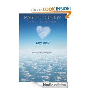 Partly Cloudy: Poems of Love and Longing eBook: Gary Soto: Kindle Store