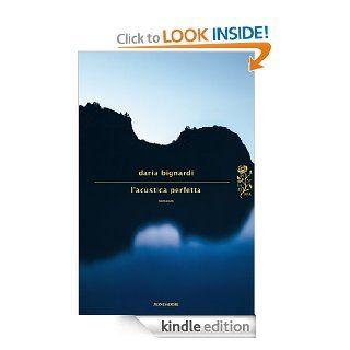 L'acustica perfetta (Scrittori italiani e stranieri) (Italian Edition) eBook: Daria Bignardi: Kindle Store