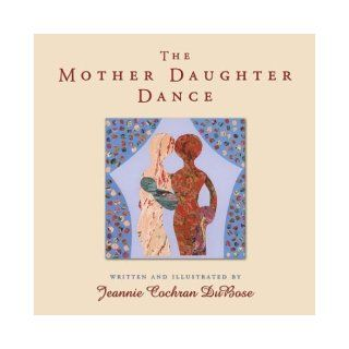 Mother Daughter Dance., The Jeannie DuBose 0797993272865 Books