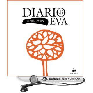 Diario di Eva [Eve's Diary] (Audible Audio Edition): Mark Twain, Patrizia Carlesso, Giorgio Perkins: Books