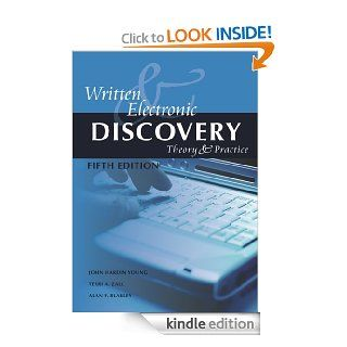 Written and Electronic Discovery Theory and Practice eBook Alan Blakley, John  Young, Terri  Zall Kindle Store