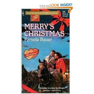 Merry's Christmas: Reunited (Harlequin Superromance No. 670): Pamela Bauer: 9780373706709: Books