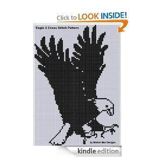 Eagle 3 Cross Stitch Pattern eBook: Mother Bee Designs: Kindle Store